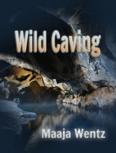"ebook cover for short story ""Wild Caving"" (creative writing by Maaja Wentz)"